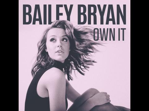 Bailey Bryan - Own It
