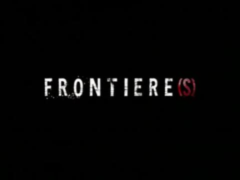 Frontière(s) - Bande annonce VF