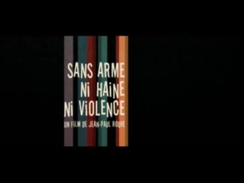 Sans arme, ni haine, ni violence - Bande-annonce VF