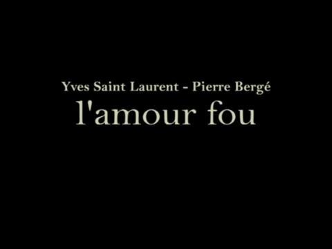 Yves Saint Laurent - Pierre Bergé : l'amour fou