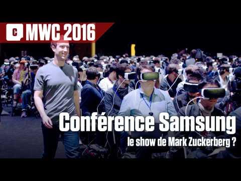 Conférence Samsung Galaxy S7 : le show de Mark Zuckerberg ?