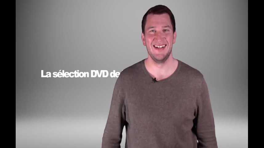 La sélection DVD de la rédaction - Émission 147