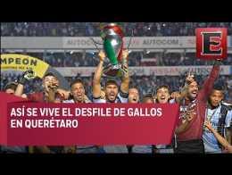 Gallos celebra como campeón de la Copa Mx en Querétaro