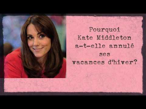 Pourquoi Kate Middleton a-t-elle annulé ses vacances?