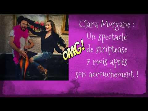 Clara Morgane se lance dans le strip-tease à peine 7 mois après avoir accouché...