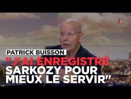 """Patrick Buisson : """"J'ai enregistré Nicolas Sarkozy pour mieux le servir"""""""