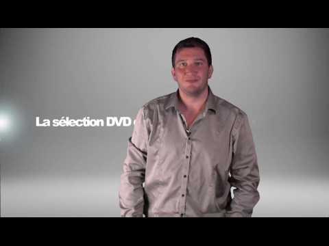 La sélection DVD de la rédaction - Emission 122