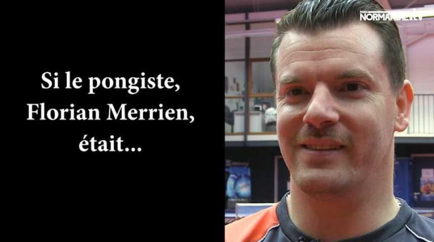 Si Florian Merrien était...