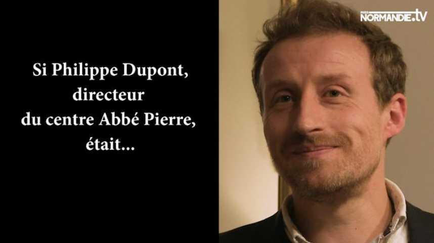 Si le directeur du centre Abbé Pierre était...