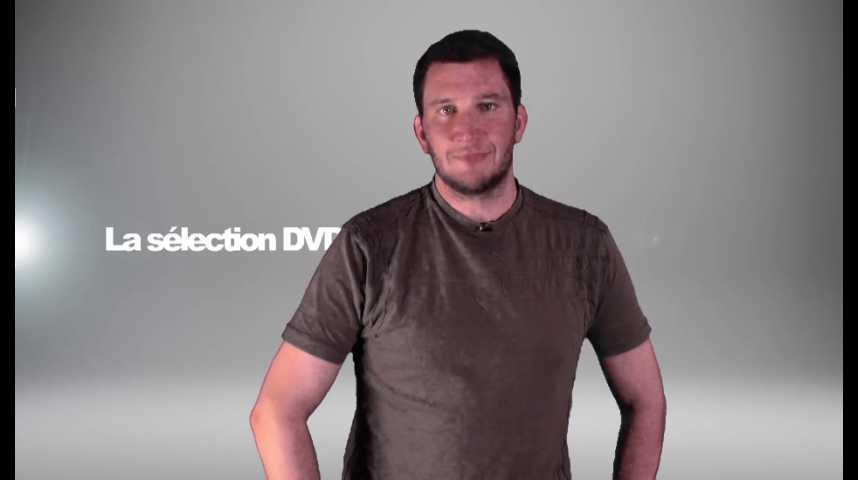 La sélection DVD de la rédaction - Émission 158