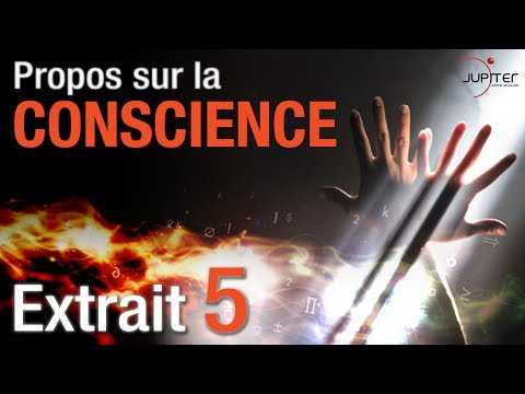 Propos sur la Conscience // Extrait 5 // VF