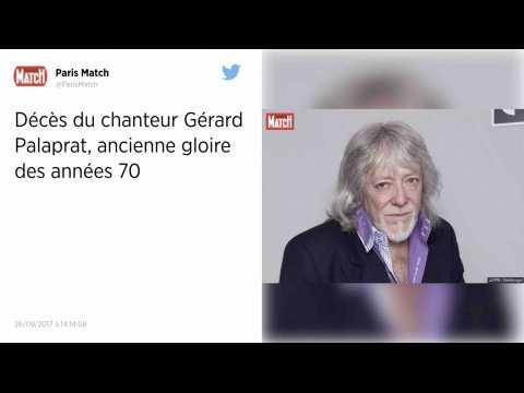 Le chanteur Gérard Palaprat est mort