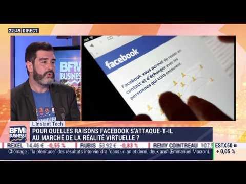 L'Instant Tech: Pour quelles raisons Facebook s'attaque-t-il au marché de la réalité virtuelle ? - 16/10