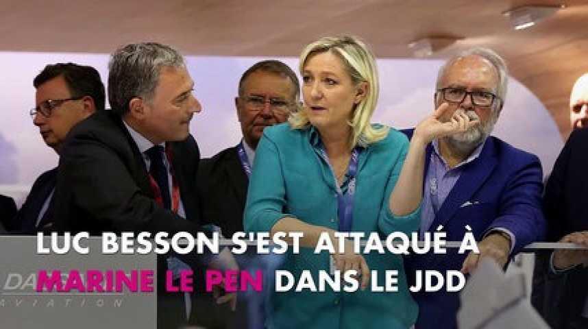Marine Le Pen : Luc Besson la dézingue en marge de la sortie de Valérian