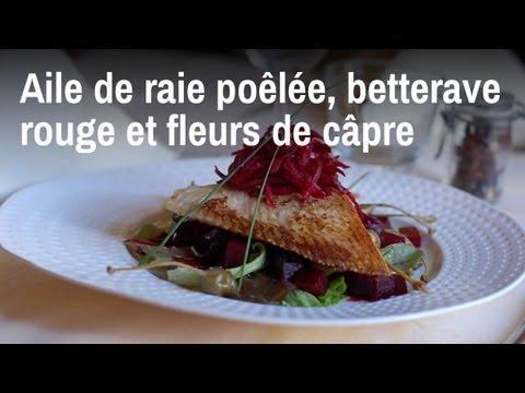 Recette de chef : aile de raie poêlée, betteraves rouges et fleurs de câpres
