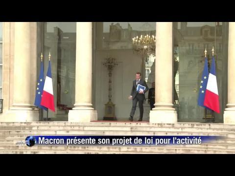 Macron présente son projet de loi pour l'activité