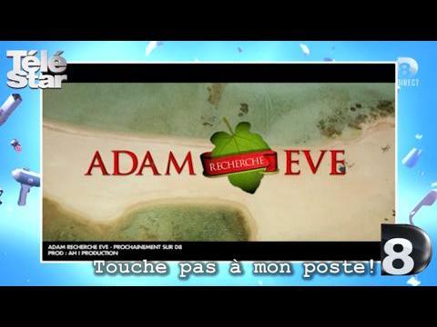 Touche pas à mon poste ! - Les premières images de Adam recherche Eve - Lundi 9 février  2015