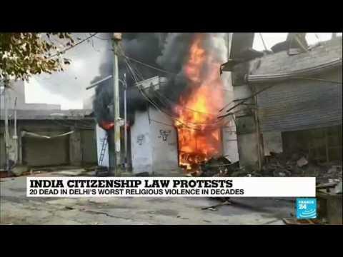 India citizenship law protests: 20 dead in Delhi's worst religious violences in decades