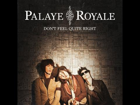 Palaye Royal - Don't Feel Quite Right