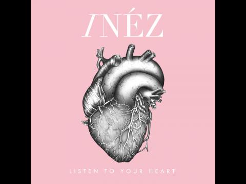 InÉz - Listen To Your Heart