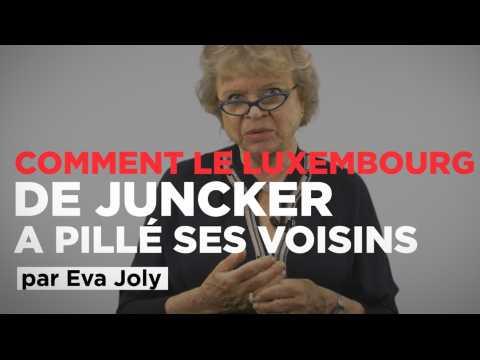 """Comment le Luxembourg de Jean-Claude Juncker a """"pillé"""" ses voisins européens, par Eva Joly"""
