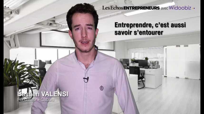 Illustration pour la vidéo Entreprendre, c'est aussi savoir s'entourer, par Bastien Valensi, de Cabaïa
