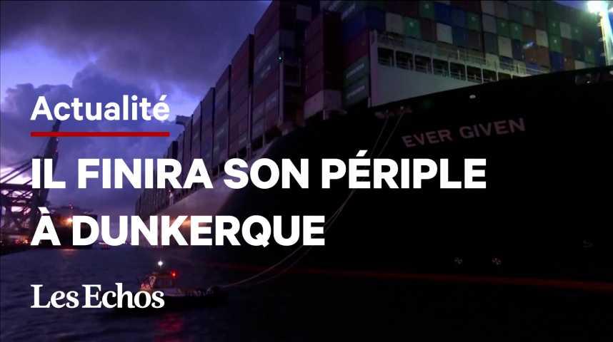 Illustration pour la vidéo L'Ever Given, le porte-conteneurs à l'origine du blocage du canal de Suez, est arrivé à Rotterdam