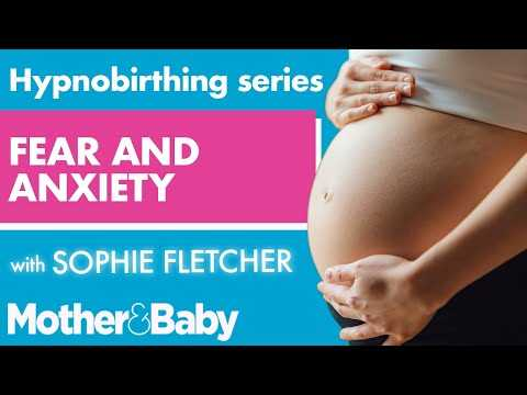 Hypnobirthing series: Fear and anxiety