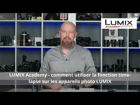 LUMIX Academy - comment utiliser la fonction time-lapse sur les appareils photo LUMIX