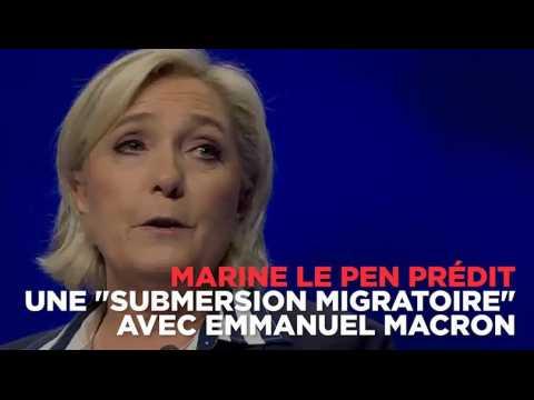 """Pour Le Pen, ce sera la """"submersion migratoire"""" avec Macron"""