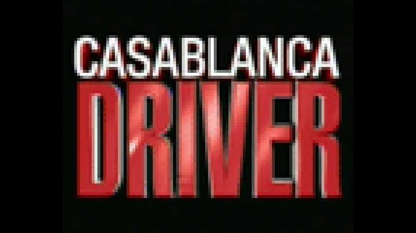 Casablanca Driver - bande annonce - (2004)