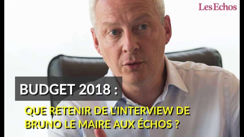 Illustration pour la vidéo Budget 2018 : que retenir de l'interview de Bruno Le Maire aux Echos ?