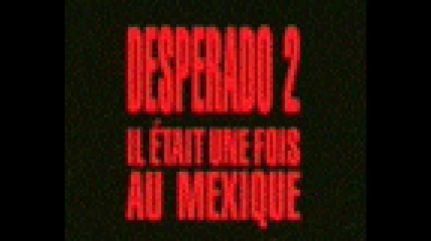 Desperado 2 - Il était une fois au Mexique - Bande annonce 1 - VF - (2003)