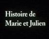 Histoire de Marie et Julien - bande annonce - (2003)