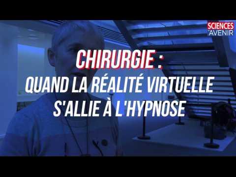 Chirurgie : quand la réalité virtuelle et l'hypnose s'allient