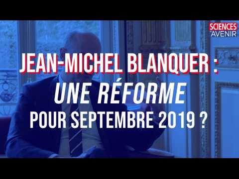 EXCLU. Jean-Michel Blanquer : une réforme de la formation des professeurs pour 2019