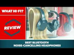 Best Bluetooth noise-cancelling headphones - Sony, Bose, Sennheiser