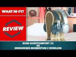 Wireless noise-cancelling headphones - Bose QuietComfort 35 vs Sennheiser Momentum 2.0 Wireless