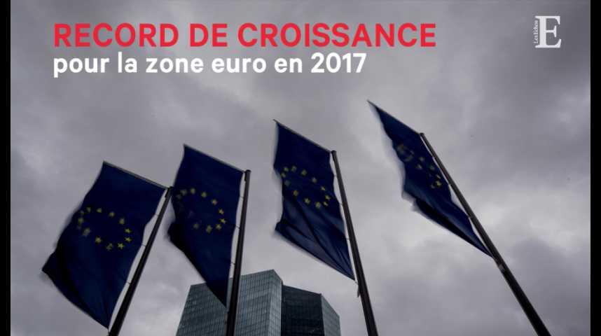 Illustration pour la vidéo La zone euro affiche un record de croissance pour 2017