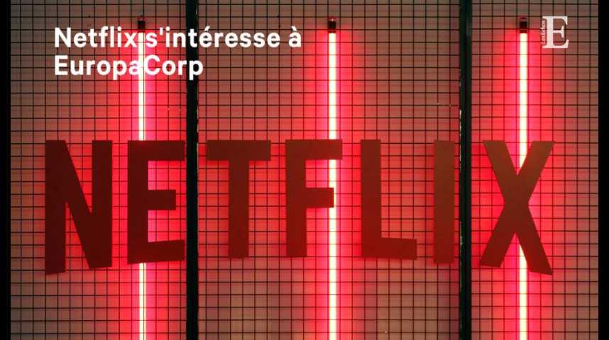 Illustration pour la vidéo Netflix s'intéresse à EuropaCorp