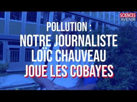 Santé et pollution : notre journaliste joue les cobayes pour l'Inserm