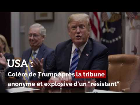 """Colère de Trump après la tribune anonyme et explosive d'un """"résistant"""""""