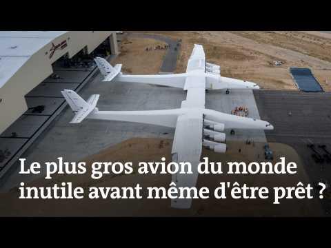 Pourquoi le plus gros avion du monde risque d'être inutile