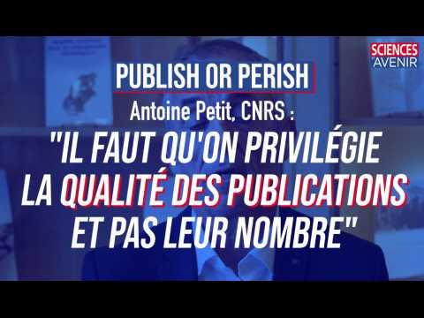 """Publier ou périr : """"Le système arrive à bout de souffle"""" (Antoine Petit, CNRS)"""