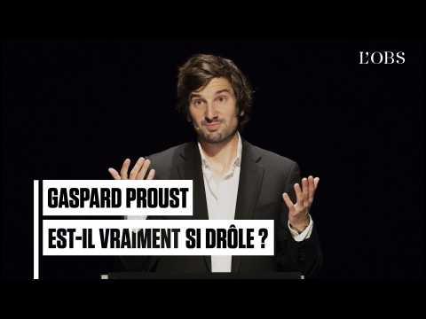 Gaspard Proust est-il vraiment si drôle ?