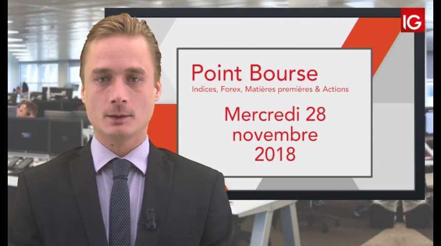 Illustration pour la vidéo Point Bourse IG du Mercredi 28 novembre 2018