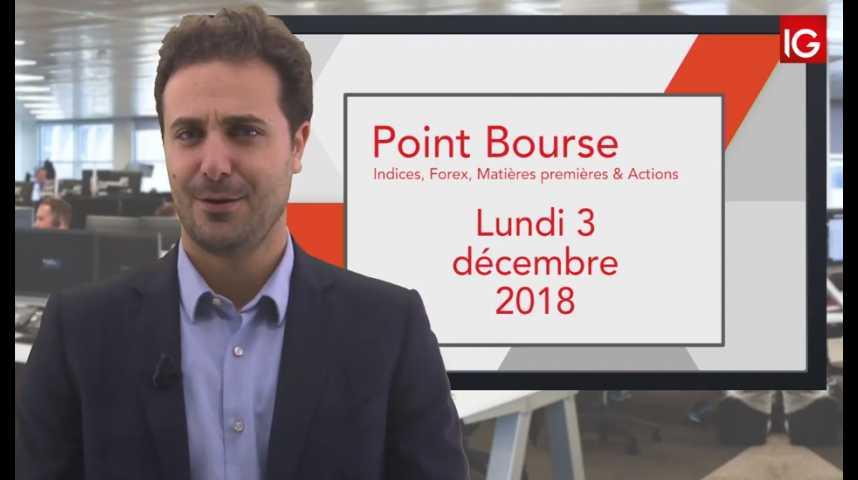 Illustration pour la vidéo Point Bourse IG du Lundi 3 décembre 2018