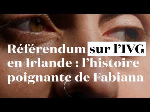 Référendum sur l'IVG en Irlande : l'histoire poignante de Fabiana