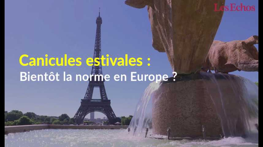 Illustration pour la vidéo Les canicules estivales, bientôt la norme en Europe ?