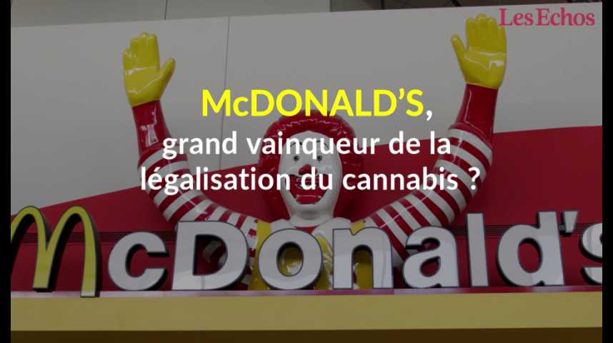 Illustration pour la vidéo McDonald's, grand vainqueur de la légalisation du cannabis ?